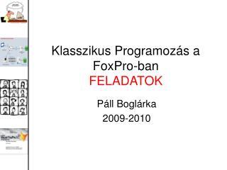 Klasszikus Programoz ás a  FoxPro -ban FELADATOK