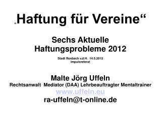 """"""" Haftung für Vereine"""" Sechs Aktuelle  Haftungsprobleme 2012 Stadt Rosbach v.d.H.  14.5.2012"""