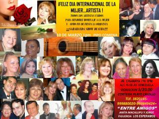 ¡FELIZ DIA INTERNACIONAL DE LA  MUJER...ARTISTA ! TODOS LOS ARTISTAS UNIDOS