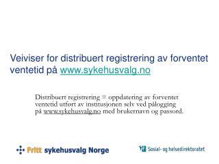 Veiviser for distribuert registrering av forventet ventetid p�  sykehusvalg.no
