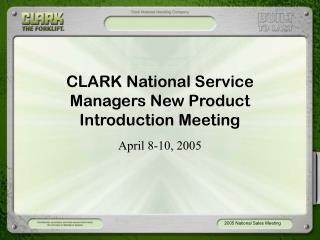 CLARK National Service Managers New Product Introduction Meeting