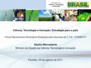 Ciência, Tecnologia e Inovação: Estratégia para o país