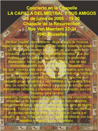Concierto en la Chapelle LA CAPILLA DEL MISTRAL Y SUS AMIGOS 18 de junio de 2005 – 19.00