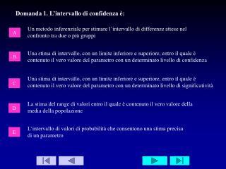 L'intervallo di valori di probabilità che consentono una stima precisa di un parametro