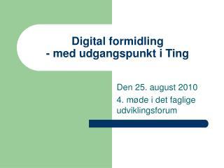 Digital formidling - med udgangspunkt i Ting