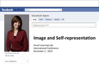 Image and Self-representation Visual  Learning Lab ,  International  Conference December 1,  2010