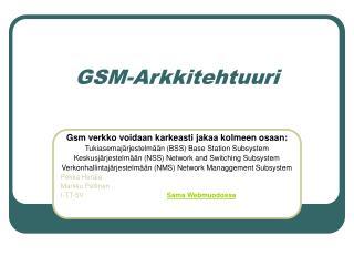 GSM-Arkkitehtuuri