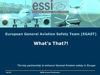 European General Aviation Safety Team (EGAST) What's That?!