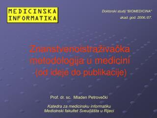Prof. dr. sc.  Mladen Petrovečki Katedra za  medicinsku  informatiku