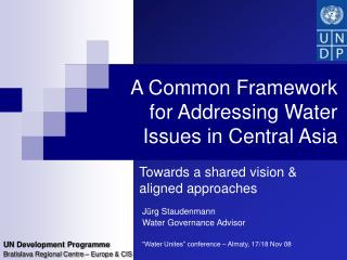 A Common Framework for Addressing Water Issues in Central Asia