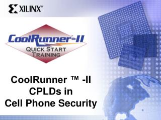 CoolRunner � -II CPLDs in  Cell Phone Security