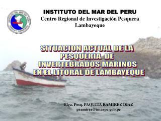 SITUACION ACTUAL DE LA  PESQUERIA  DE  INVERTEBRADOS MARINOS  EN EL LITORAL DE LAMBAYEQUE