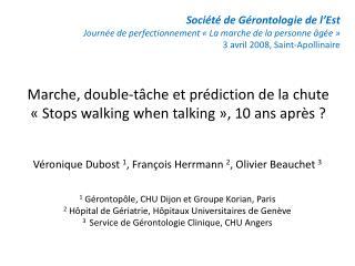 Marche, double-tâche et prédiction de la chute «Stops walking when talking», 10 ans après ?