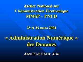 Abdelhadi SAID ,  ADII.