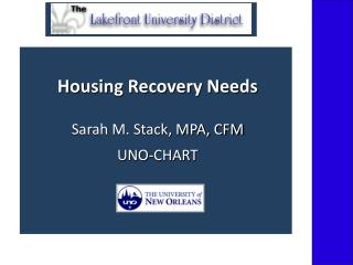 Housing Recovery NeedsSarah M. Stack