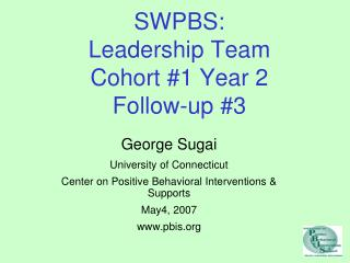 SWPBS: Leadership Team Cohort 1 Year 2 Follow-up 3