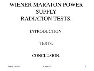 WIENER MARATON POWER SUPPLY RADIATION TESTS.