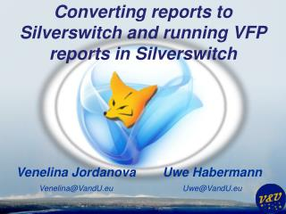 Converting  reports to  Silverswitch  and running VFP reports in  Silverswitch