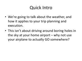 Quick Intro