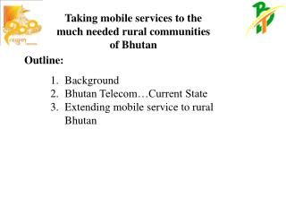 Taking mobile services to the much needed rural communities of Bhutan