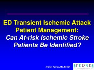 ED Transient Ischemic Attack Patient Management:  Can At-risk Ischemic Stroke Patients Be Identified