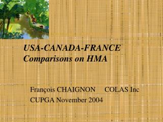 USA-CANADA-FRANCE Comparisons on HMA