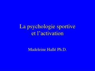 La psychologie sportive  et l activation