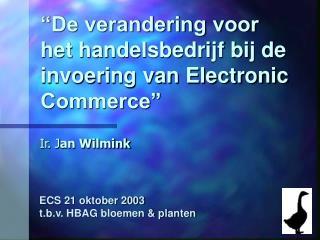 """""""De verandering voor het handelsbedrijf bij de invoering van Electronic Commerce"""""""