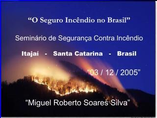 """""""O Seguro Incêndio no Brasil"""""""