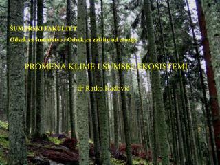 PROMENA KLIME I ŠUMSKI EKOSISTEMI