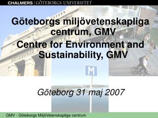Göteborgs miljövetenskapliga centrum, GMV Centre for Environment and Sustainability, GMV