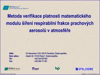 Sídlo:   S.K.Neumanna 1316, 532 07 Pardubice, Česká republika