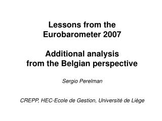 Lessons from the  Eurobarometer 2007  Additional analysis  from the Belgian perspective