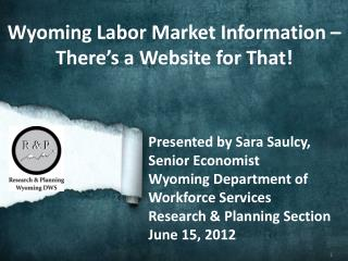 Wyoming Labor Market Information �  There�s a Website for That!