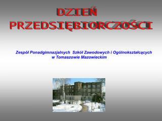 Zespół Ponadgimnazjalnych  Szkół Zawodowych i Ogólnokształcących w Tomaszowie Mazowieckim