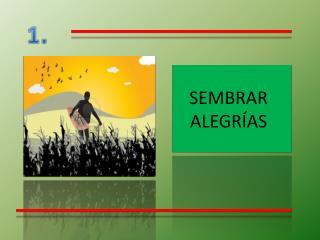 SEMBRAR ALEGRÍAS