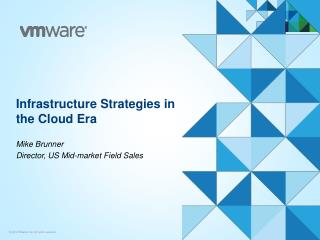 Infrastructure Strategies in the Cloud Era