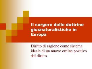 Il sorgere delle dottrine giusnaturalistiche in Europa