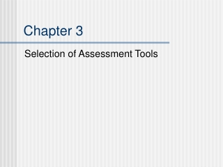 SELECTION OF ASSESSMENT TOOLS