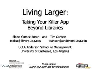 Living Larger : Taking Your Killer App  Beyond Libraries