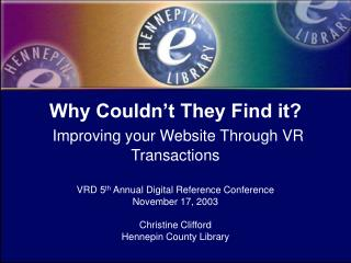 Why Couldn't They Find it? Improving your Website Through VR Transactions