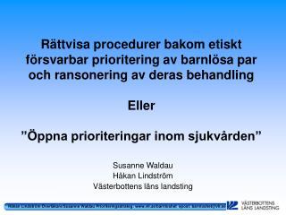 Susanne Waldau Håkan Lindström Västerbottens läns landsting
