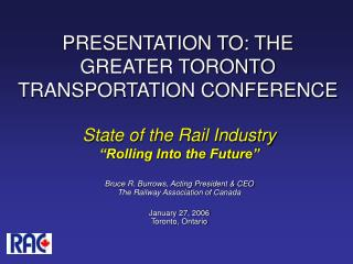 PRESENTATION TO: THE GREATER TORONTO TRANSPORTATION CONFERENCE