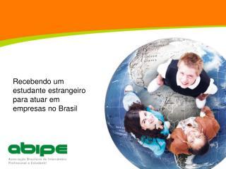 Recebendo um estudante estrangeiro para atuar em  empresas no Brasil