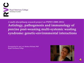 A multi-disciplinary research project on PMWS (2008-2012):