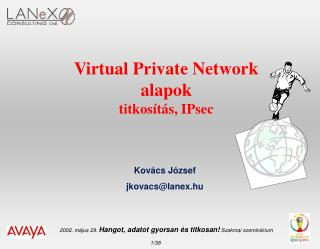 Virtual Private Network alapok titkosítás, IPsec