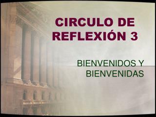 CIRCULO DE REFLEXI N 3