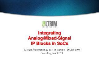 Integrating Analog/Mixed-Signal IP Blocks in SoCs