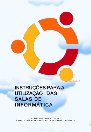 INSTRUÇÕES PARA A UTILIZAÇÃO    DAS SALAS DE INFORMÁTICA