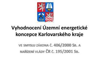 Vyhodnocení Územní energetické koncepce Karlovarského kraje